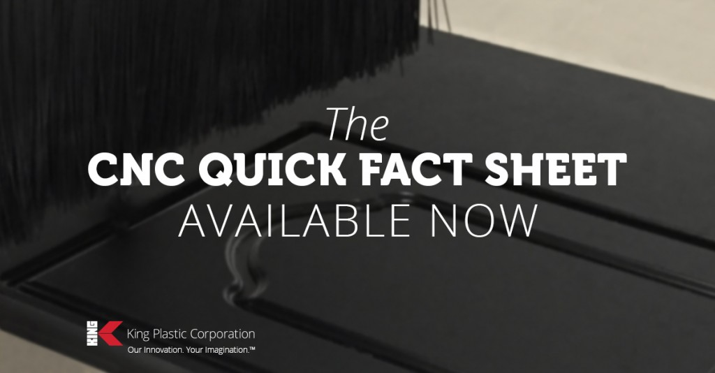 CNC Quick Fact Sheet King Plastic